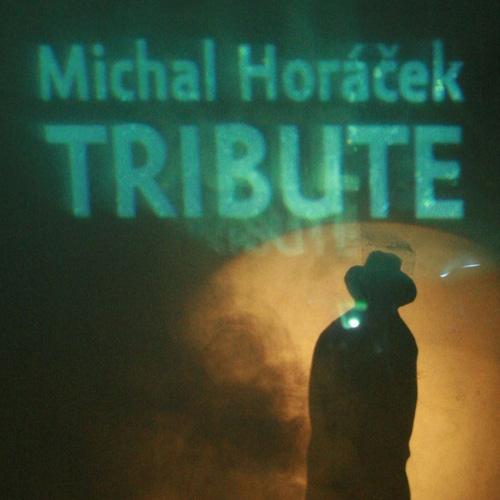 Michal Horáček TRIBUTE